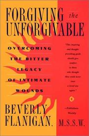 Cover of: Forgiving the unforgivable | Beverly Flanigan