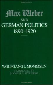 Cover of: Max Weber and German politics, 1890-1920