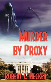 Cover of: Murder by Proxy | Robert, L Hecker