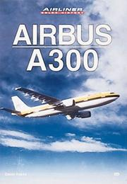 Cover of: Airbus A300 (Airliner Color History) | Gunter Endres
