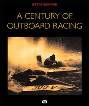 Cover of: A Century of Outboard Racing | Kevin Desmond