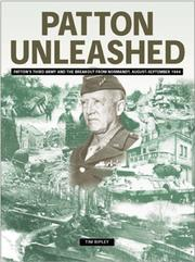 Cover of: Patton unleashed: Patton's Third Army and the breakout from Normandy, August-September, 1944