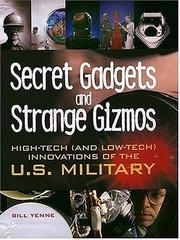 Cover of: Secret Gadgets and Strange Gizmos: High-Tech (and Low-Tech) Innovations of the U.S. Military