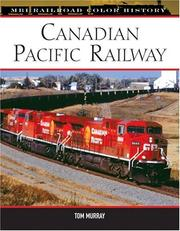 Cover of: Canadian Pacific Railway (MBI Railroad Color History) | Tom Murray
