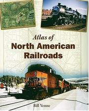 Cover of: The Atlas of North American Railroads