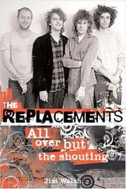 Cover of: The Replacements: All Over But the Shouting