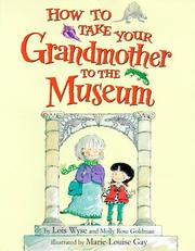 Cover of: How to take your grandmother to the museum