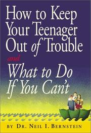 Cover of: How to keep your teenager out of trouble and what to do if you can't