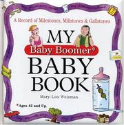 Cover of: My Baby Boomer Baby Book: A Record of Milestones, Millstones & Gallstones