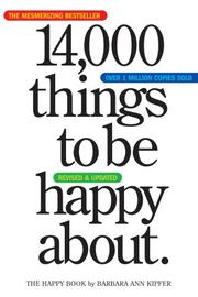 Cover of: 14,000 things to be happy about: the happy book