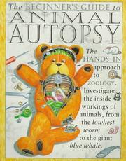 Cover of: The Beginner's Guide to Animal Autopsy