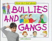 Cover of: Bullies and gangs | Johnson, Julie.