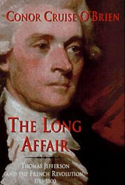 Cover of: The long affair: Thomas Jefferson and the French Revolution, 1785-1800