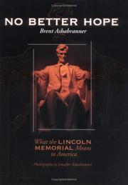 Cover of: No better hope: what the Lincoln Memorial means to America