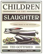 Cover of: Children of the slaughter: young people of the Holocaust