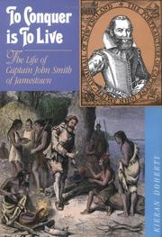 Cover of: To conquer is to live: the life of Captain John Smith of Jamestown