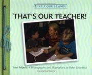 Cover of: That's our teacher! | Ann Morris