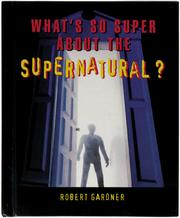 Cover of: What's so super about the supernatural?