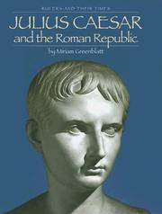 Cover of: Julius Caesar and the Roman Republic | Miriam Greenblatt