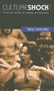 Cover of: Culture Shock! New Zealand: A Survival Guide to Customs and Etiquette (Cultureshock New Zealand: A Survival Guide to Customs & Etiquette) | Peter Oettli