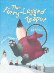 Cover of: The furry-legged teapot | Tim Myers