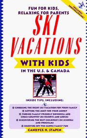 Cover of: Ski vacations with kids in the U.S. and Canada | Candyce H. Stapen