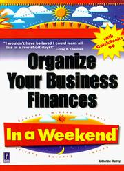 Cover of: Organize your business finances with QuickBooks 99 in a weekend