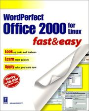 Cover of: WordPerfect Office 2000 for Linux Fast & Easy (PSR) (Fast & Easy) | Brian Proffitt