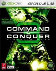 Cover of: Command & Conquer 3: Tiberium Wars (Xbox360): Prima Official Game Guide (Prima Official Game Guides)
