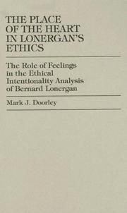 Cover of: The place of the heart in Lonergan's ethics