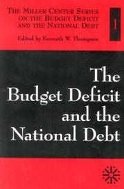 Cover of: The Budget Deficit and the National Debt--Volume I | Kenneth W. Thompson