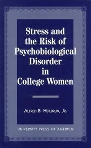 Cover of: Stress and the Risk of Psychobiological Disorder in College Women | Alfred B. Heilbrun Jr.