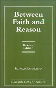 Cover of: Between faith and reason | Francisco JoseМЃ Moreno