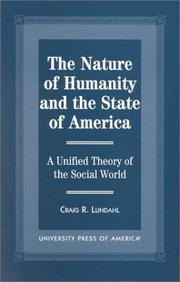 Cover of: nature of humanity and the state of America | Craig R. Lundahl