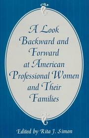 Cover of: A Look Backward and Forward at American Professional Women and Their Families | Rita J. Simon