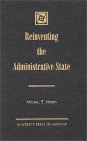 Cover of: Reinventing the Administrative State | Michael E. Norris