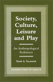 Cover of: Society, Culture, Leisure and Play