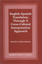 Cover of: English-Spanish translation, through a cross-cultural interpretation approach | Francisco Castro-Paniagua