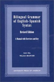 Bilingual grammar of English-Spanish syntax by Hill, Sam