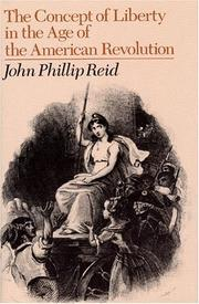 Cover of: The concept of liberty in the age of the American Revolution | John Phillip Reid