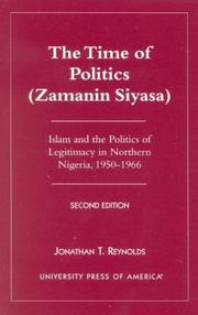 Cover of: The  Time of Politics (Zamanin Siyasa): Islam and the Politics of Legitimacy in Northern Nigeria (1950-1966)