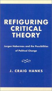 Cover of: Refiguring Critical Theory | J. Craig Hanks