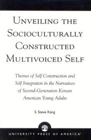 Cover of: Unveiling the Socioculturally Constructed Multivoiced Self | S. Steve Kang