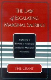 Cover of: The law of escalating marginal sacrifice | Philip C. Grant
