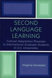 Cover of: Second Language Learning and Cultural Adaptation Processes in Graduate International Students in U.S. Universities