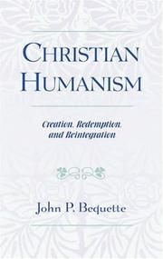 Christian humanism by John P. Bequette