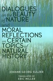 Cover of: Dialogues on the Beauty of Nature and Moral Reflections on Certain Topics of Natural History | Miller Eric