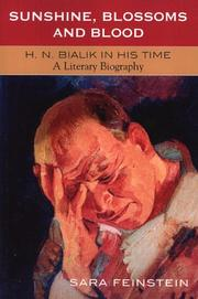 Sunshine, Blossoms and Blood: H.N. Bialik In His Time by Sara Feinstein