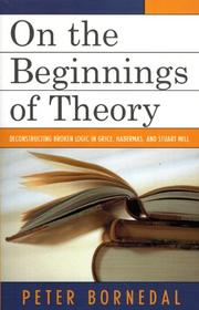 Cover of: On the Beginnings of Theory: Deconstructing Broken Logic in Grice, Habermas, and Stuart Mill