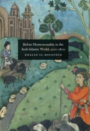 Cover of: Before Homosexuality in the Arab-Islamic World, 1500-1800 | Khaled El-Rouayheb